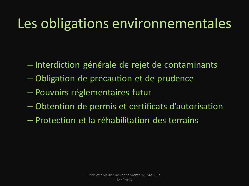 Les obligations environnementales – Interdiction générale de rejet de contaminants – Obligation de précaution et de prudence – Pouvoirs réglementaires