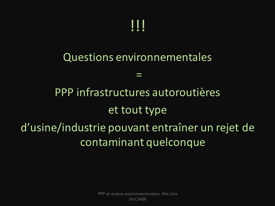 !!! Questions environnementales = PPP infrastructures autoroutières et tout type dusine/industrie pouvant entraîner un rejet de contaminant quelconque