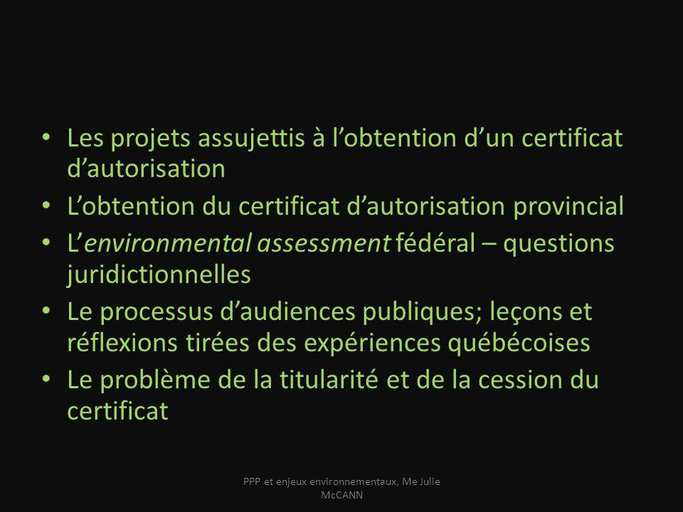 Les projets assujettis à lobtention dun certificat dautorisation Lobtention du certificat dautorisation provincial Lenvironmental assessment fédéral –