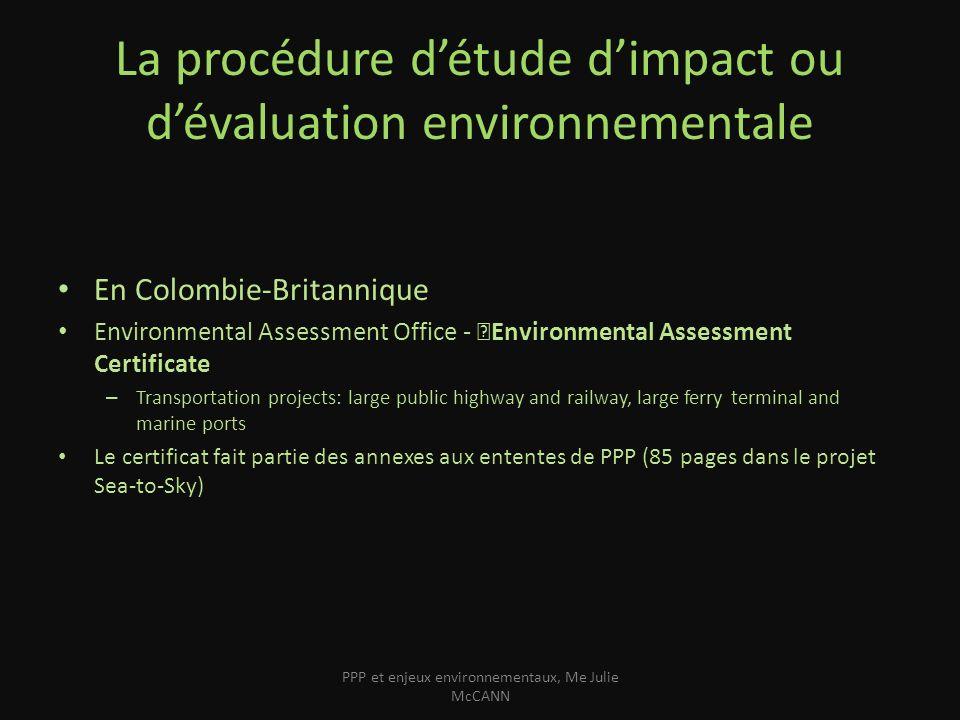 La procédure détude dimpact ou dévaluation environnementale En Colombie-Britannique Environmental Assessment Office - Environmental Assessment Certifi