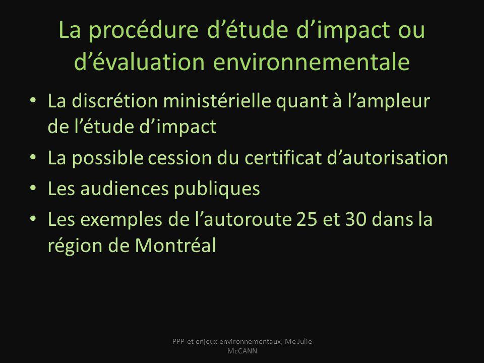 La procédure détude dimpact ou dévaluation environnementale La discrétion ministérielle quant à lampleur de létude dimpact La possible cession du cert
