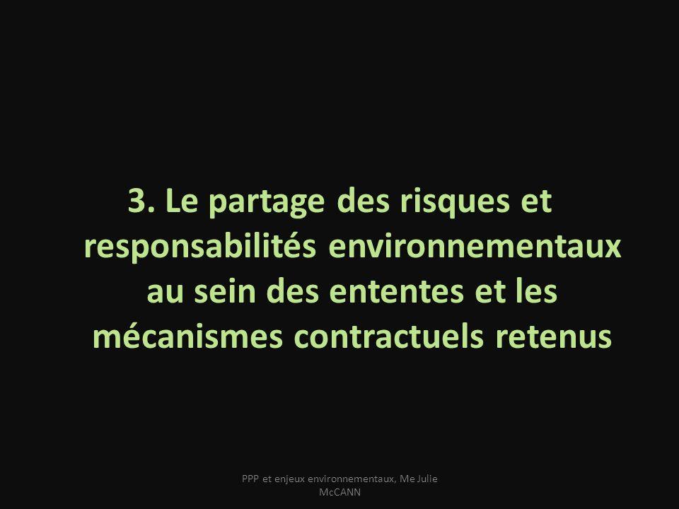 3. Le partage des risques et responsabilités environnementaux au sein des ententes et les mécanismes contractuels retenus PPP et enjeux environnementa