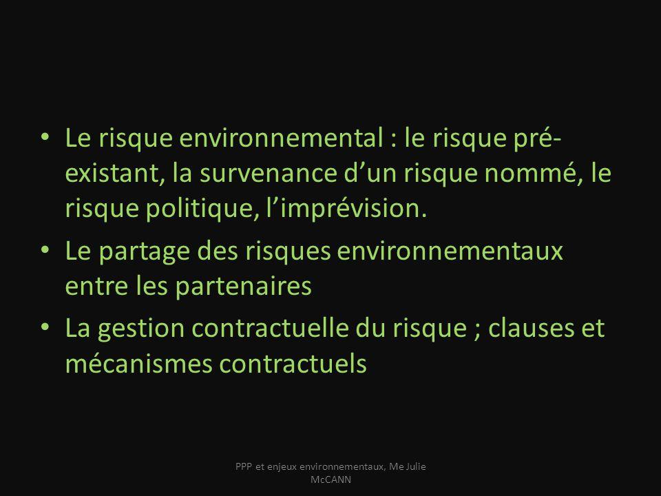 Le risque environnemental : le risque pré- existant, la survenance dun risque nommé, le risque politique, limprévision. Le partage des risques environ