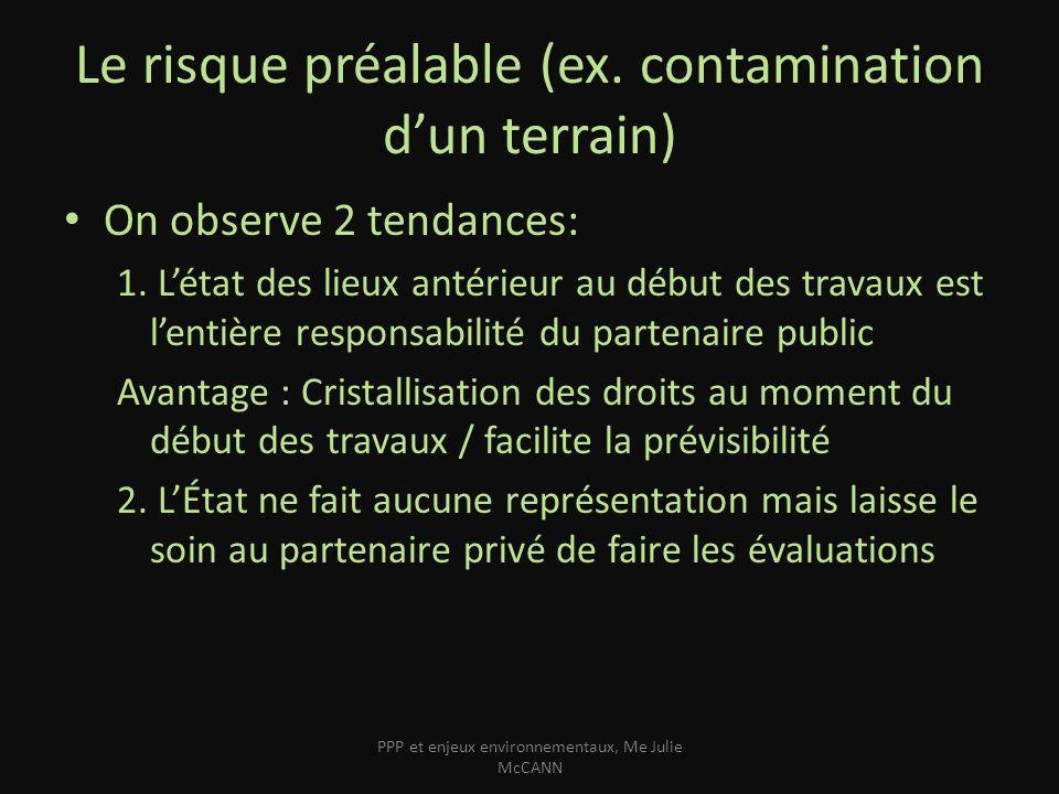 Le risque préalable (ex. contamination dun terrain) On observe 2 tendances: 1. Létat des lieux antérieur au début des travaux est lentière responsabil