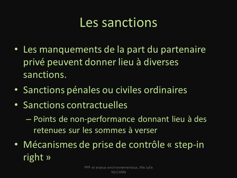 Les sanctions Les manquements de la part du partenaire privé peuvent donner lieu à diverses sanctions. Sanctions pénales ou civiles ordinaires Sanctio