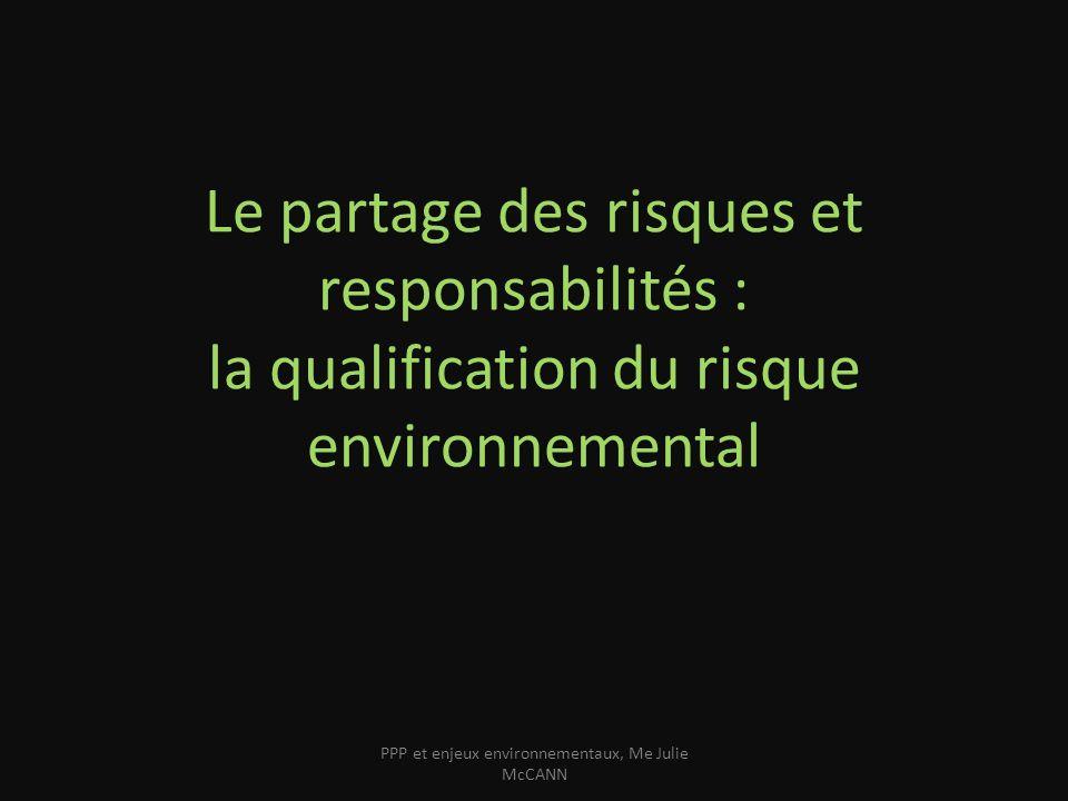 Le partage des risques et responsabilités : la qualification du risque environnemental PPP et enjeux environnementaux, Me Julie McCANN