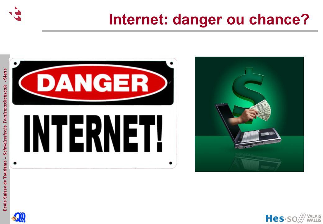 Ecole Suisse de Tourisme – Schweizerische Tourismusfachscule - Sierre Internet: danger ou chance?