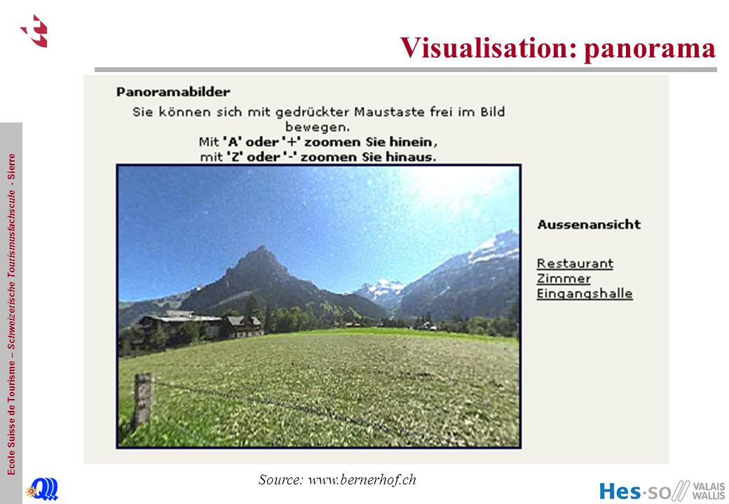 Ecole Suisse de Tourisme – Schweizerische Tourismusfachscule - Sierre Visualisation: panorama Source: www.bernerhof.ch