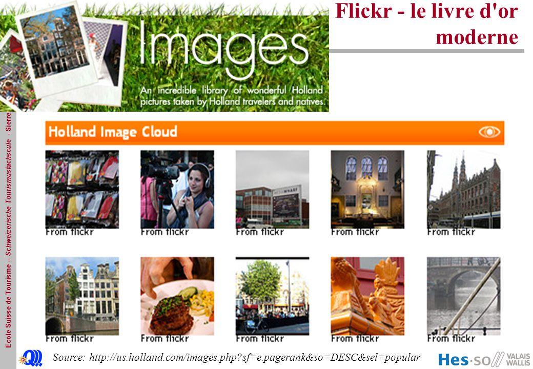 Ecole Suisse de Tourisme – Schweizerische Tourismusfachscule - Sierre eCRM: Flickr - le livre d or moderne Source: http://us.holland.com/images.php?sf=e.pagerank&so=DESC&sel=popular
