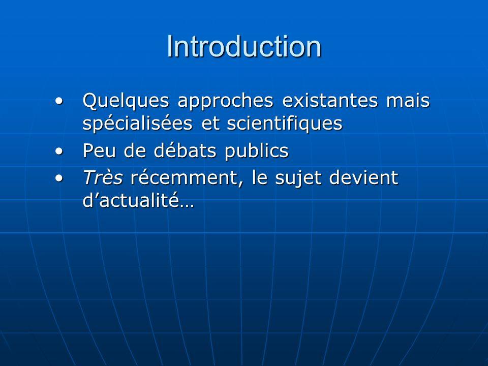 Introduction Quelques approches existantes mais spécialisées et scientifiquesQuelques approches existantes mais spécialisées et scientifiques Peu de d