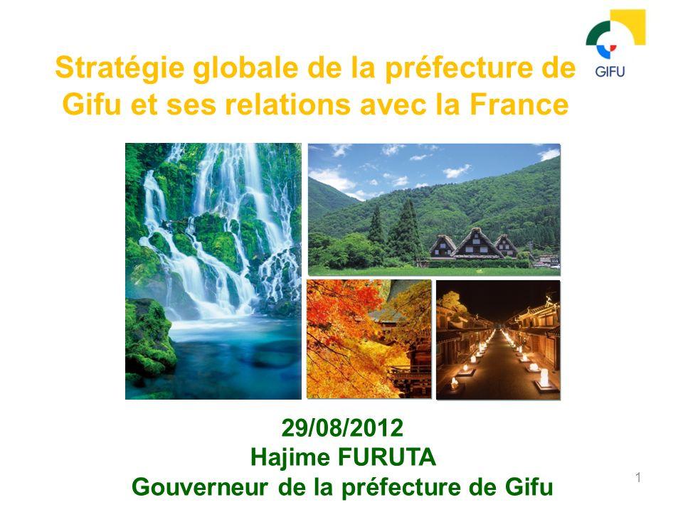 Préfecture de Gifu 1-1 La préfecture de Gifu se situe au centre du Japon 2 Des montagnes culminant à 3 000 mètres et des rivières situées au niveau de la mer.