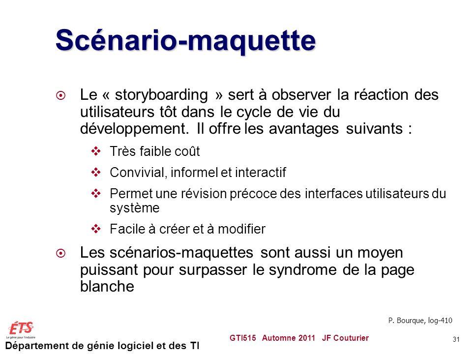 Département de génie logiciel et des TI Scénario-maquette Le « storyboarding » sert à observer la réaction des utilisateurs tôt dans le cycle de vie d