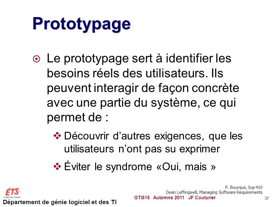 Département de génie logiciel et des TI Prototypage Le prototypage sert à identifier les besoins réels des utilisateurs. Ils peuvent interagir de faço