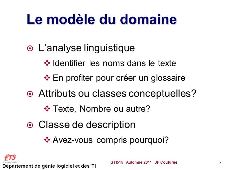 Département de génie logiciel et des TI Le modèle du domaine Lanalyse linguistique Identifier les noms dans le texte En profiter pour créer un glossai