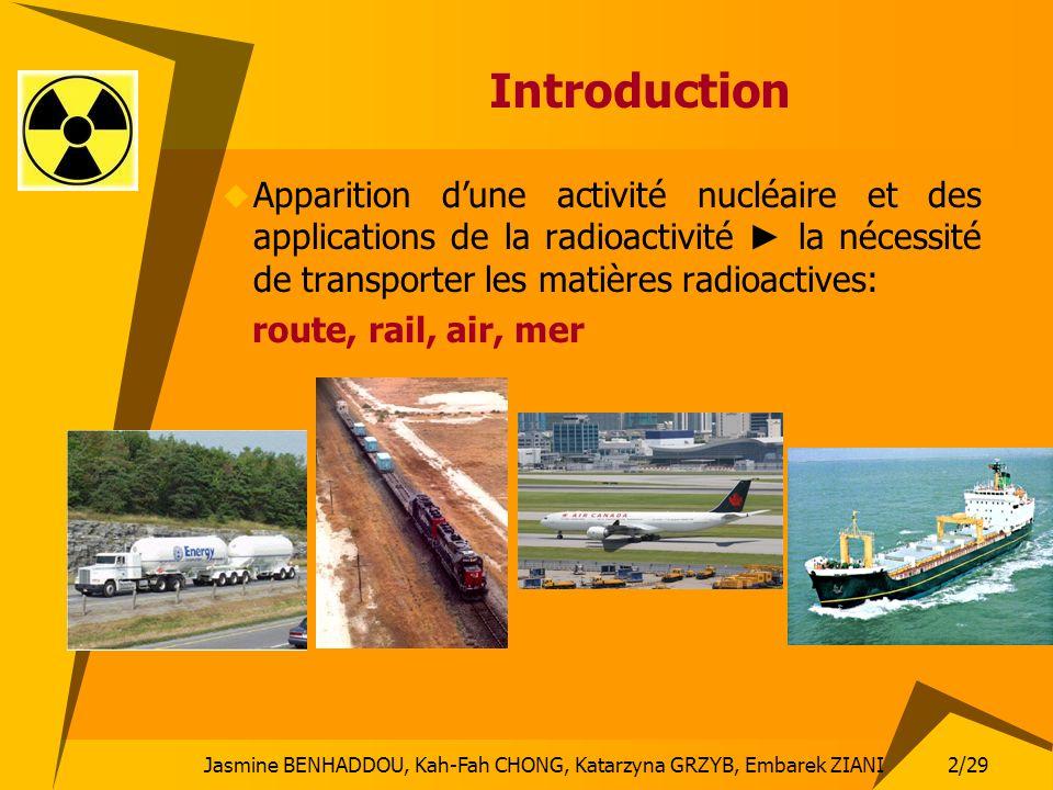 2/29 Jasmine BENHADDOU, Kah-Fah CHONG, Katarzyna GRZYB, Embarek ZIANI Introduction Apparition dune activité nucléaire et des applications de la radioa