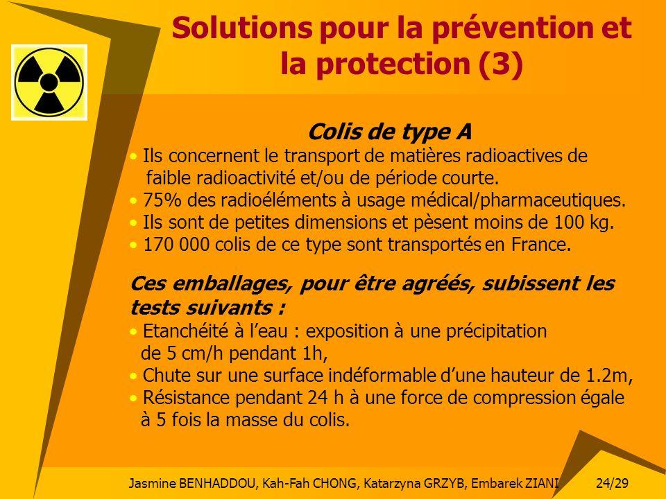 Jasmine BENHADDOU, Kah-Fah CHONG, Katarzyna GRZYB, Embarek ZIANI 24/29 Solutions pour la prévention et la protection (3) Colis de type A Ils concernen