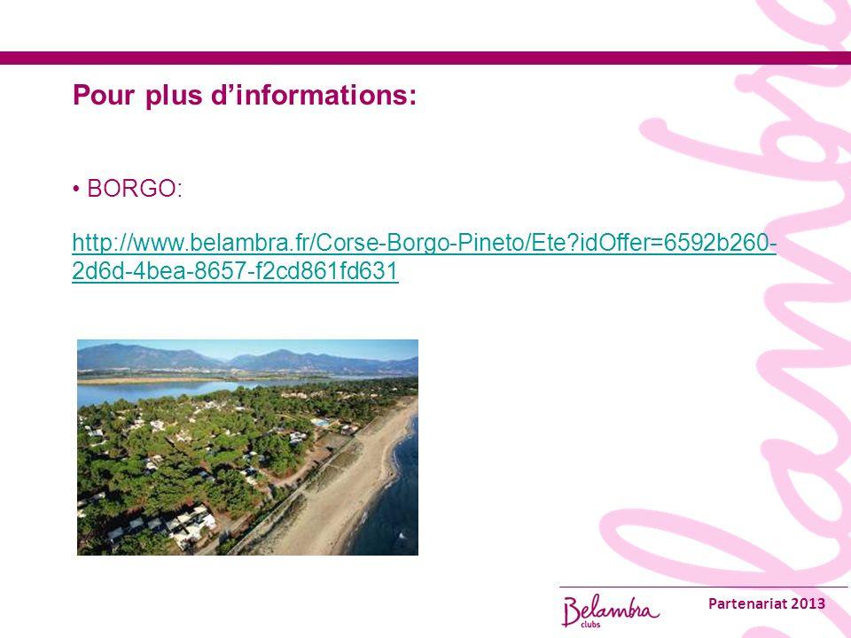 Partenariat 2013 Pour plus dinformations: BORGO: http://www.belambra.fr/Corse-Borgo-Pineto/Ete idOffer=6592b260- 2d6d-4bea-8657-f2cd861fd631