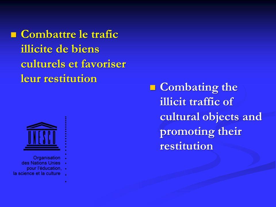 Combattre le trafic illicite de biens culturels et favoriser leur restitution Combattre le trafic illicite de biens culturels et favoriser leur restit