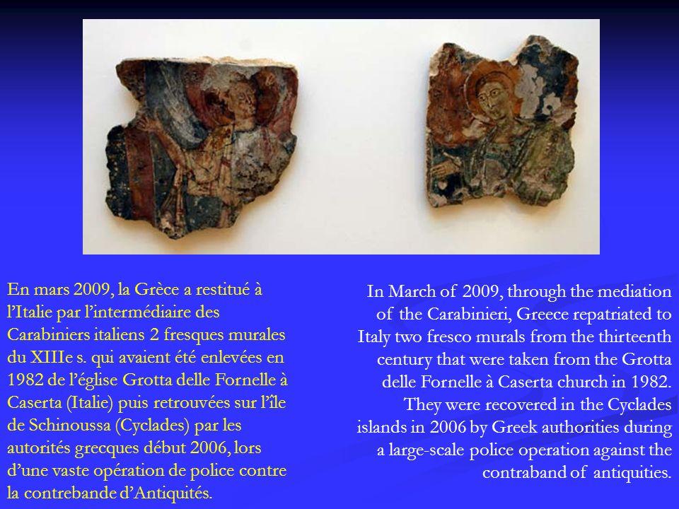 En mars 2009, la Grèce a restitué à lItalie par lintermédiaire des Carabiniers italiens 2 fresques murales du XIIIe s. qui avaient été enlevées en 198