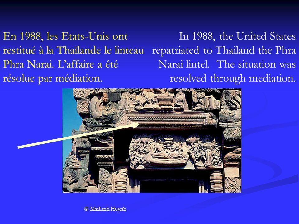 En 1988, les Etats-Unis ont restitué à la Thaïlande le linteau Phra Narai. Laffaire a été résolue par médiation. © MaiLinh Huynh In 1988, the United S