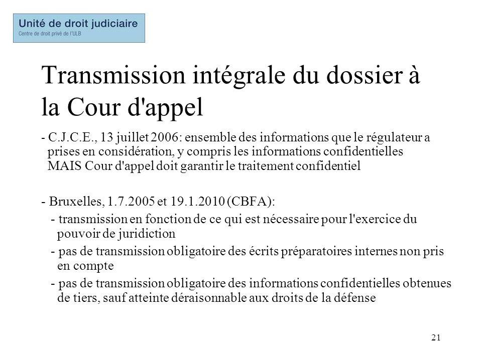21 Transmission intégrale du dossier à la Cour d'appel - C.J.C.E., 13 juillet 2006: ensemble des informations que le régulateur a prises en considérat