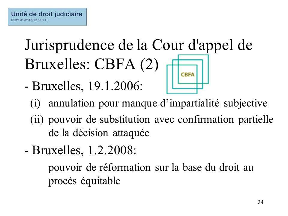 34 Jurisprudence de la Cour d'appel de Bruxelles: CBFA (2) - Bruxelles, 19.1.2006: (i)annulation pour manque dimpartialité subjective (ii)pouvoir de s
