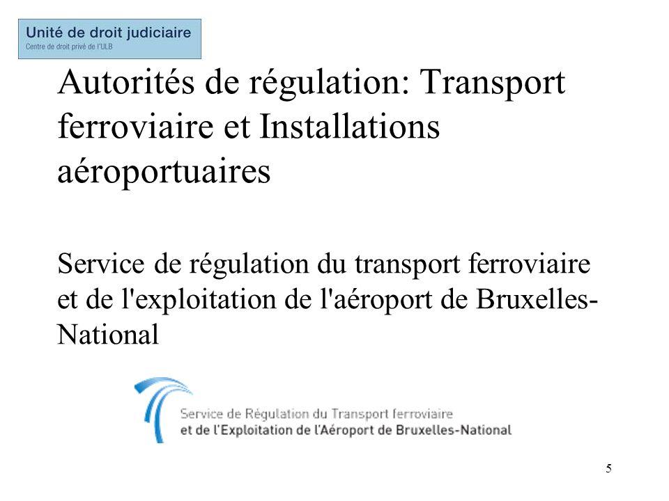 5 Autorités de régulation: Transport ferroviaire et Installations aéroportuaires Service de régulation du transport ferroviaire et de l'exploitation d