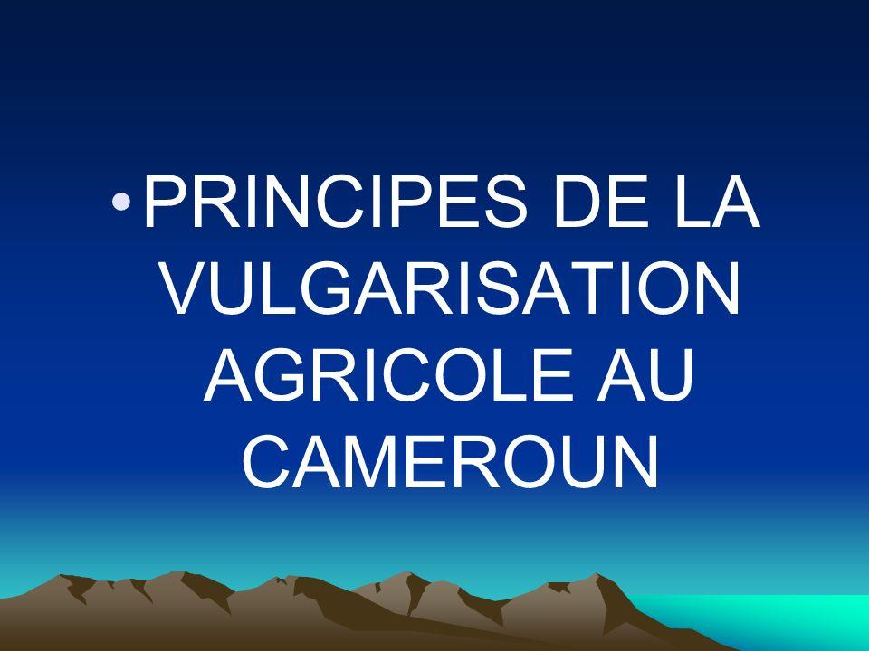 PRINCIPES DE LA VULGARISATION AGRICOLE AU CAMEROUN