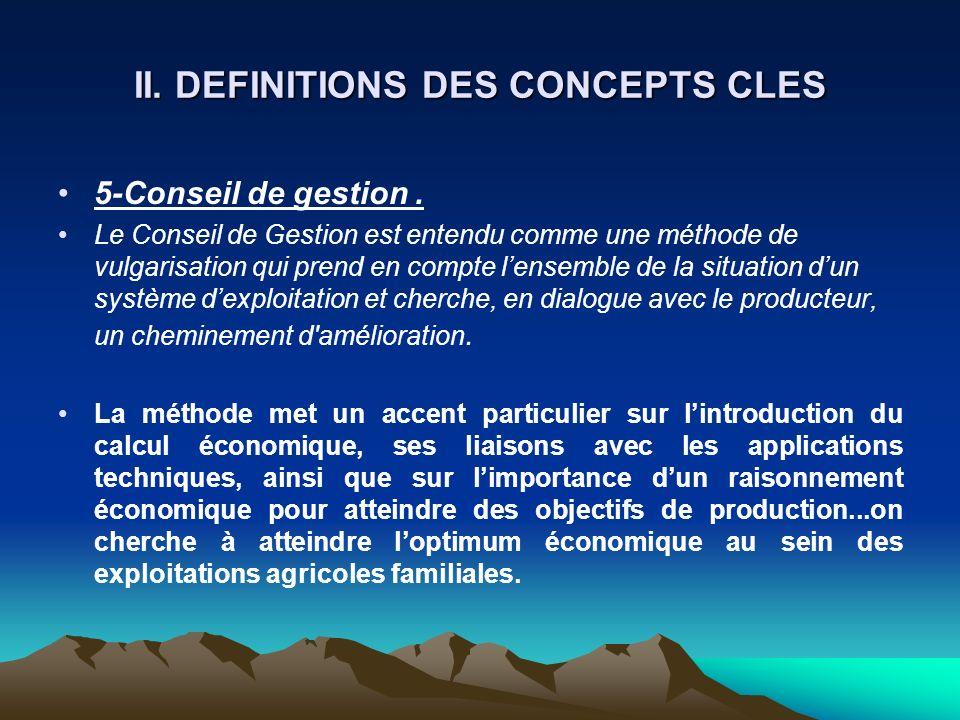 II. DEFINITIONS DES CONCEPTS CLES 5-Conseil de gestion. Le Conseil de Gestion est entendu comme une méthode de vulgarisation qui prend en compte lense