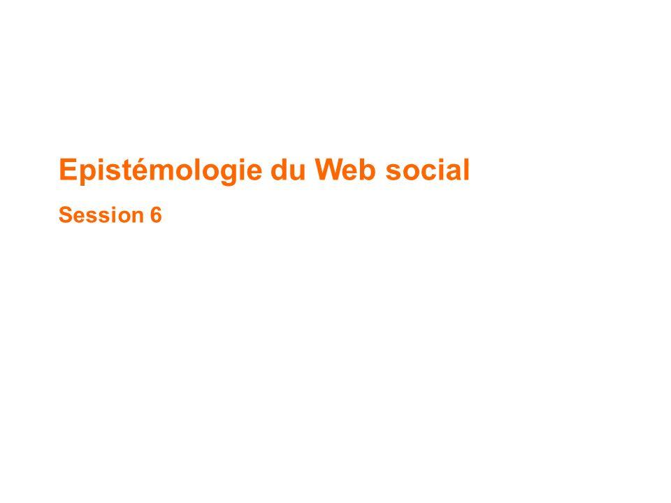 Epistémologie du Web social Session 6