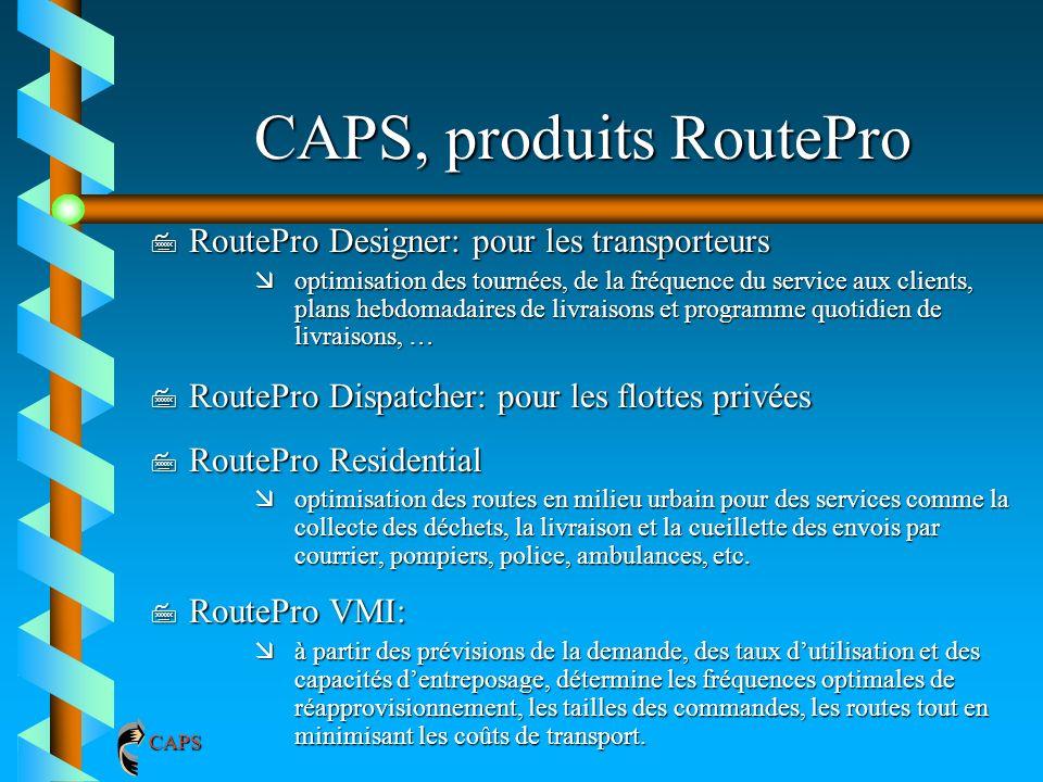 CAPS, produits RoutePro 7 RoutePro Designer: pour les transporteurs æoptimisation des tournées, de la fréquence du service aux clients, plans hebdomad