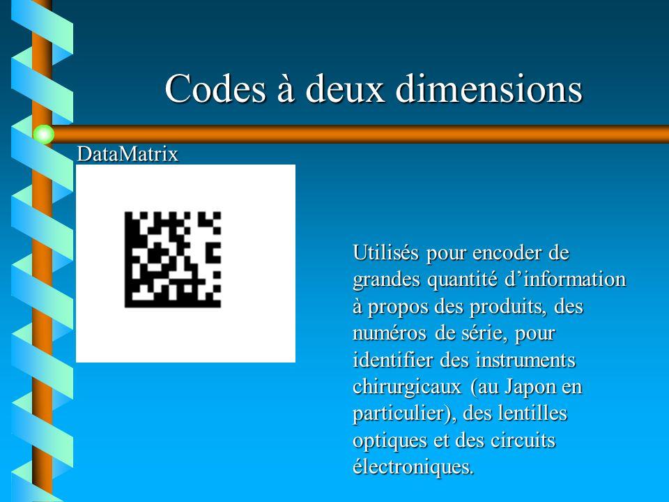 Codes à deux dimensions DataMatrix Utilisés pour encoder de grandes quantité dinformation à propos des produits, des numéros de série, pour identifier