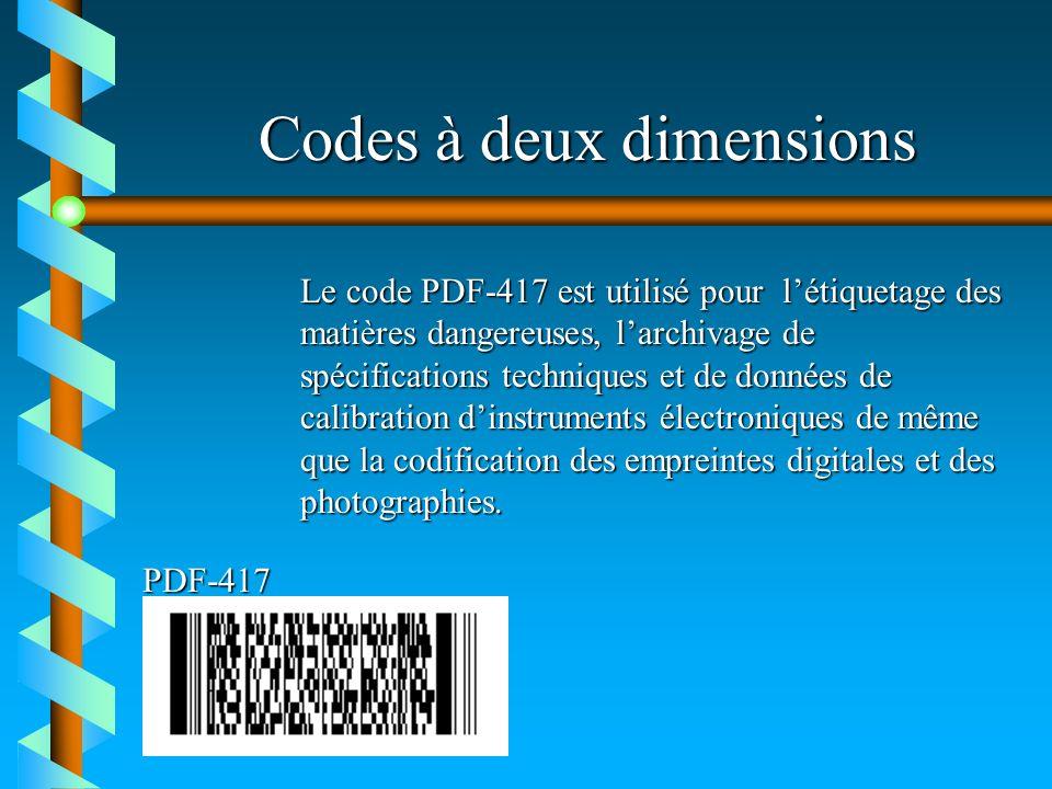 Codes à deux dimensions PDF-417 Le code PDF-417 est utilisé pour létiquetage des matières dangereuses, larchivage de spécifications techniques et de d