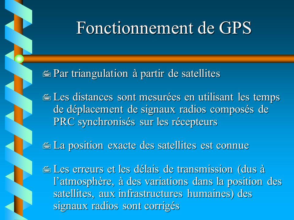 Fonctionnement de GPS 7 Par triangulation à partir de satellites 7 Les distances sont mesurées en utilisant les temps de déplacement de signaux radios