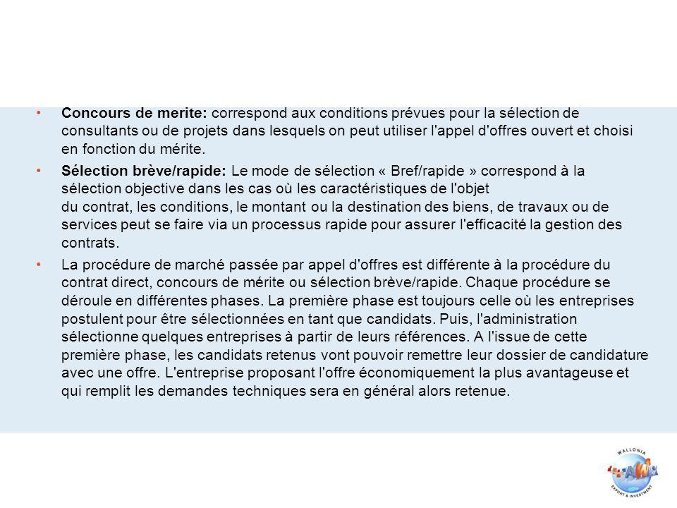 Concours de merite: correspond aux conditions prévues pour la sélection de consultants ou de projets dans lesquels on peut utiliser l'appel d'offres o