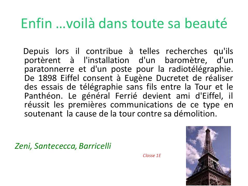 Et … son histoire continue Eiffel peut laisser debout la Tour seulement pour 20 ans, mais … elle restera aussi pour les générations futures. Et en eff