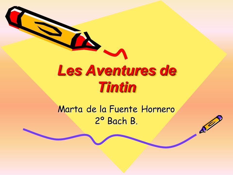 Les Aventures de Tintin Marta de la Fuente Hornero 2º Bach B.