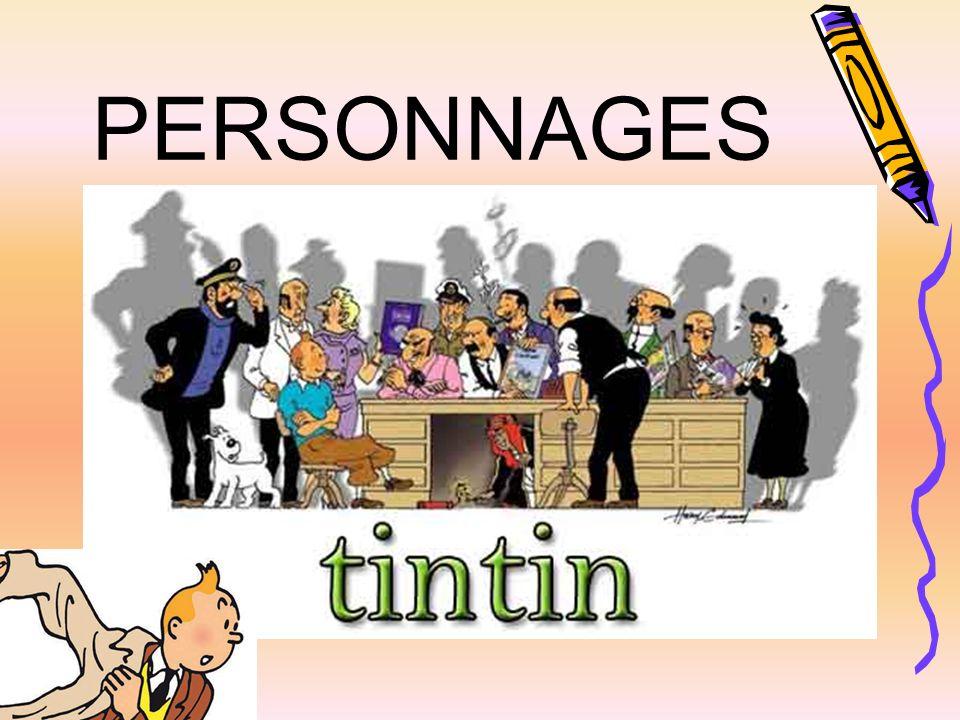 Tintin et Milou Tintin est un jeune reporter belge qui a souvent des ennuis pour défendre des causes justes.