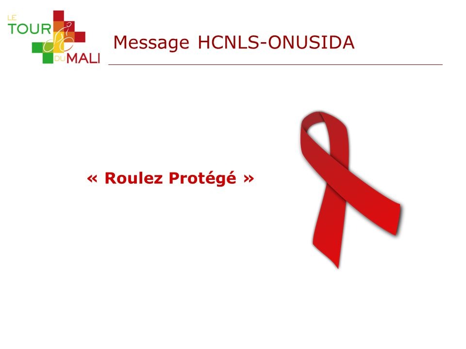Message HCNLS-ONUSIDA « Roulez Protégé »
