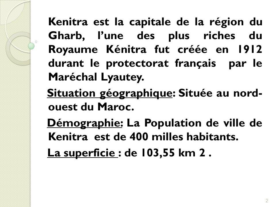 Kenitra est la capitale de la région du Gharb, lune des plus riches du Royaume Kénitra fut créée en 1912 durant le protectorat français par le Marécha