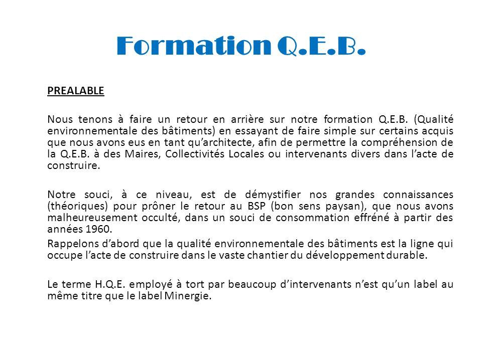 Formation Q.E.B. PREALABLE Nous tenons à faire un retour en arrière sur notre formation Q.E.B. (Qualité environnementale des bâtiments) en essayant de