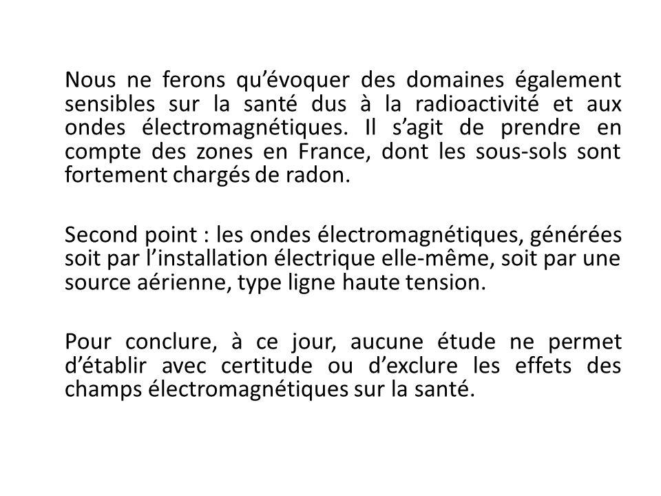 Nous ne ferons quévoquer des domaines également sensibles sur la santé dus à la radioactivité et aux ondes électromagnétiques. Il sagit de prendre en