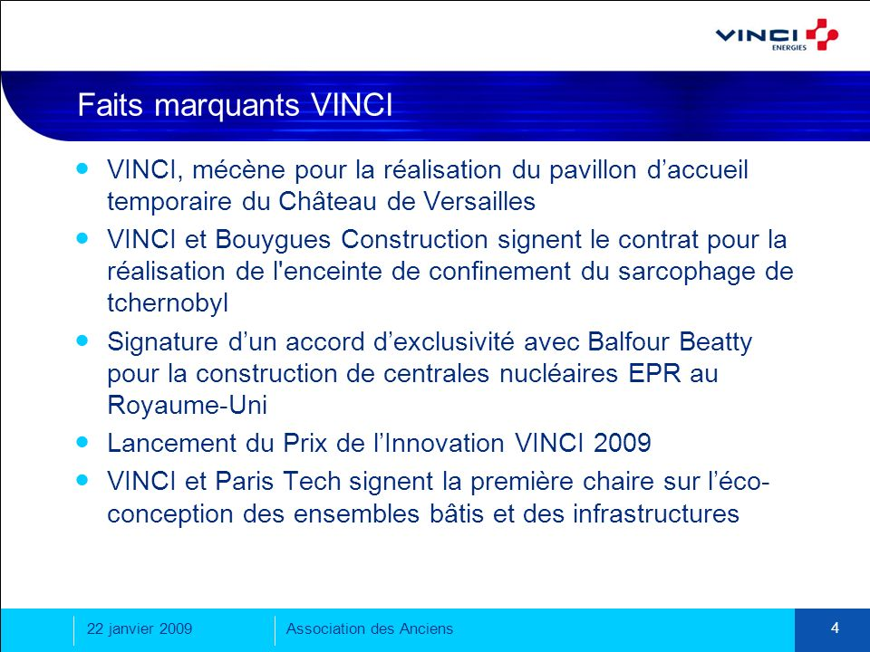 22 janvier 2009Association des Anciens 4 Faits marquants VINCI VINCI, mécène pour la réalisation du pavillon daccueil temporaire du Château de Versail