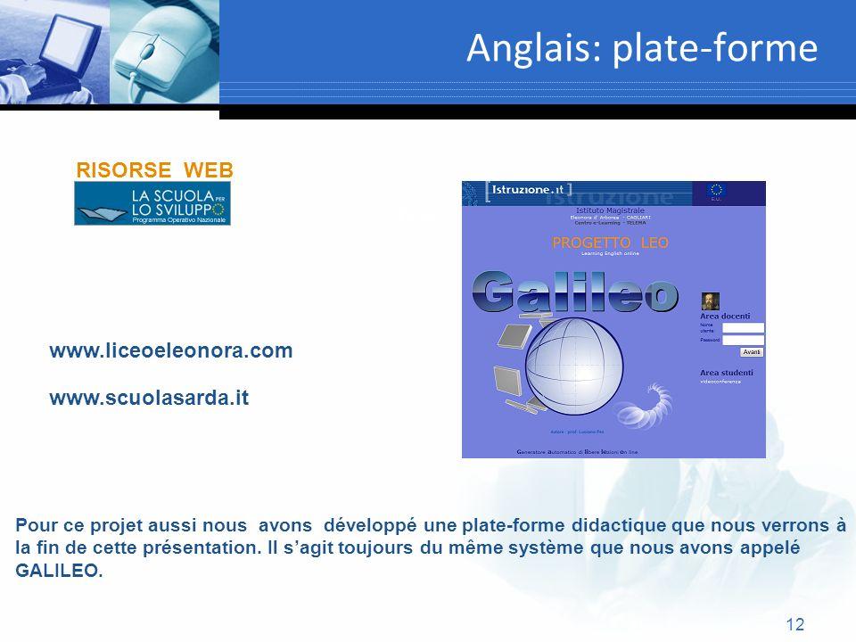 12 Anglais: plate-forme Text Pour ce projet aussi nous avons développé une plate-forme didactique que nous verrons à la fin de cette présentation. Il