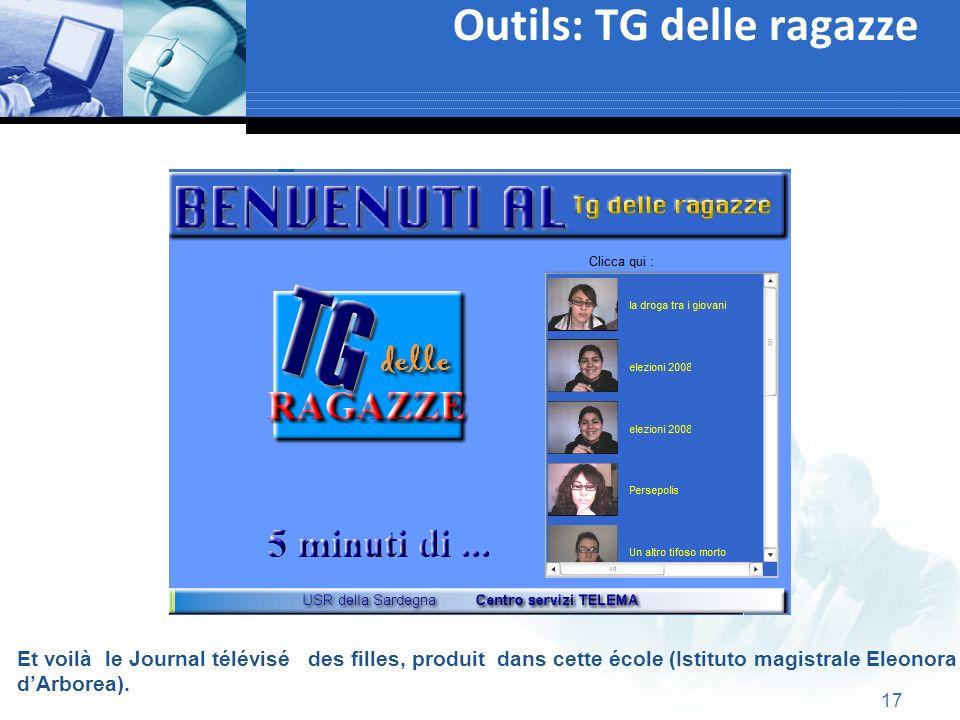 17 Outils: TG delle ragazze Text Et voilà le Journal télévisé des filles, produit dans cette école (Istituto magistrale Eleonora dArborea).