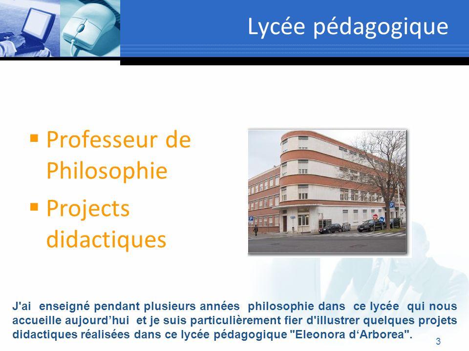 Lycée pédagogique Professeur de Philosophie Projects didactiques 3 J'ai enseigné pendant plusieurs années philosophie dans ce lycée qui nous accueille