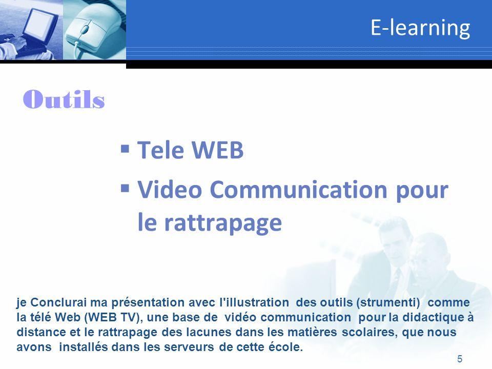5 E-learning Tele WEB Video Communication pour le rattrapage Outils je Conclurai ma présentation avec l'illustration des outils (strumenti) comme la t
