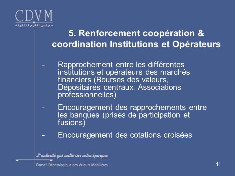 11 -Rapprochement entre les différentes institutions et opérateurs des marchés financiers (Bourses des valeurs, Dépositaires centraux, Associations pr
