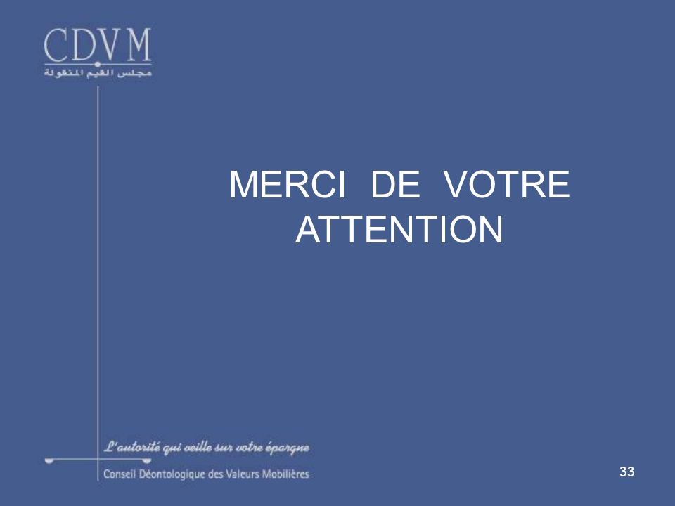 33 MERCI DE VOTRE ATTENTION