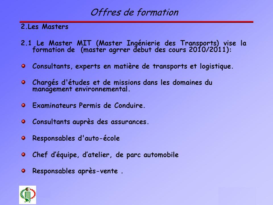 22 Oléron 2003 Offres de formation 2.Les Masters 2.1 Le Master MIT (Master Ingénierie des Transports) vise la formation de (master agrrer debut des co